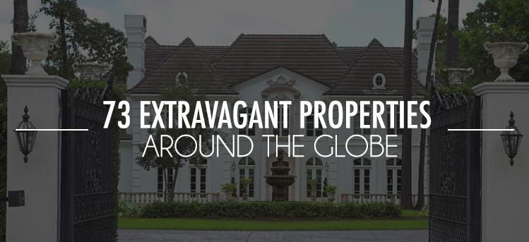 73 Extravagant Properties Around The Globe
