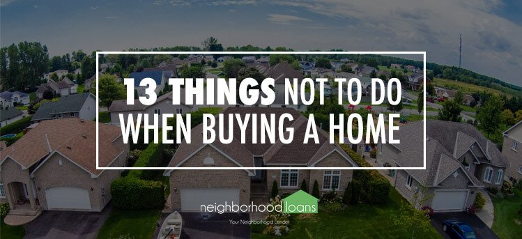 What not to do before closing on a house 13 things you for Things to do to buy a house
