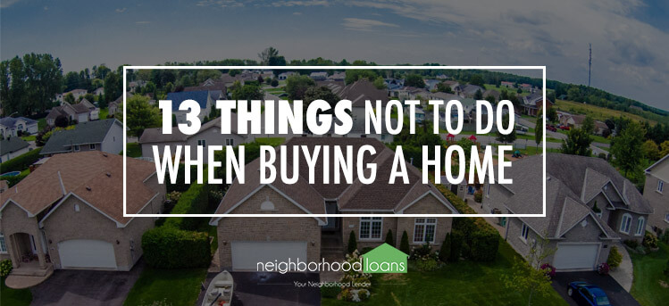 13 things not to do when buying a home