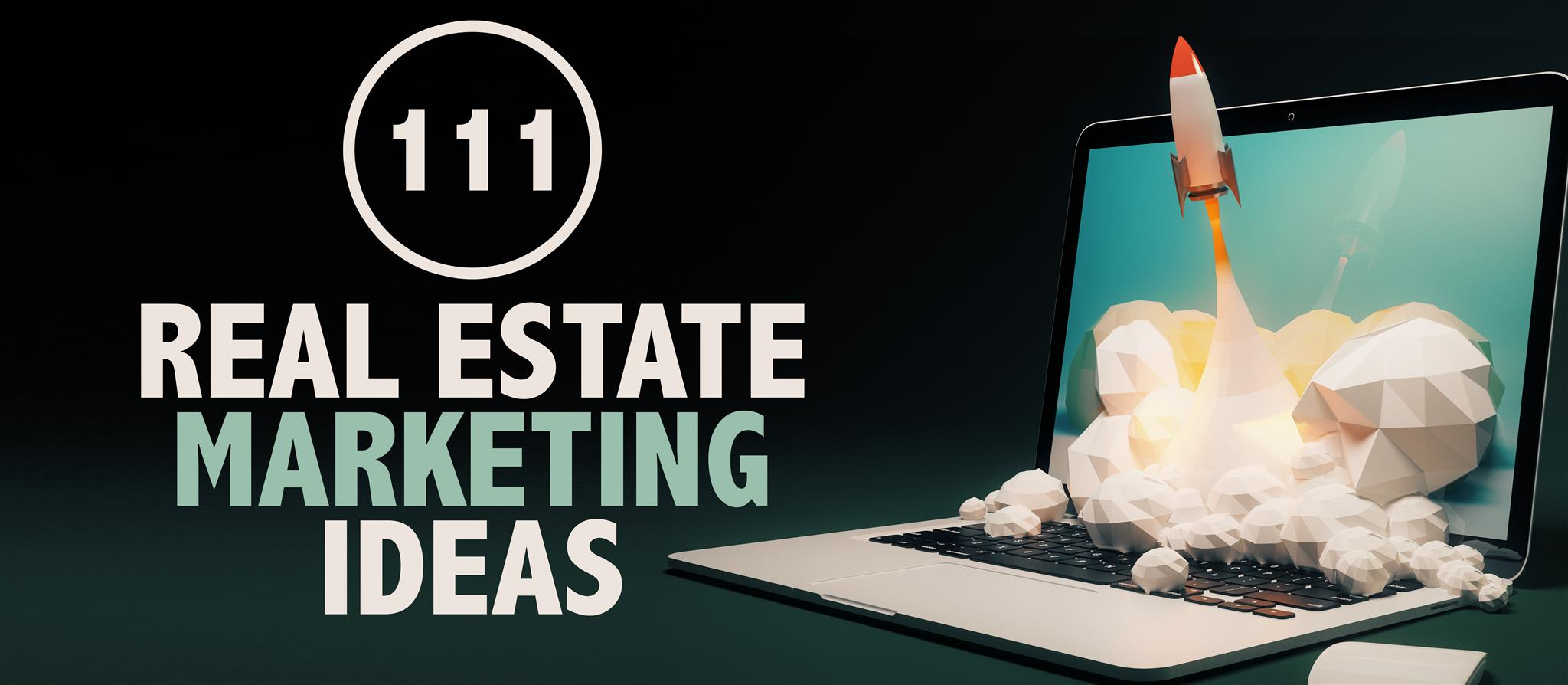 111 real estate marketing ideas that work
