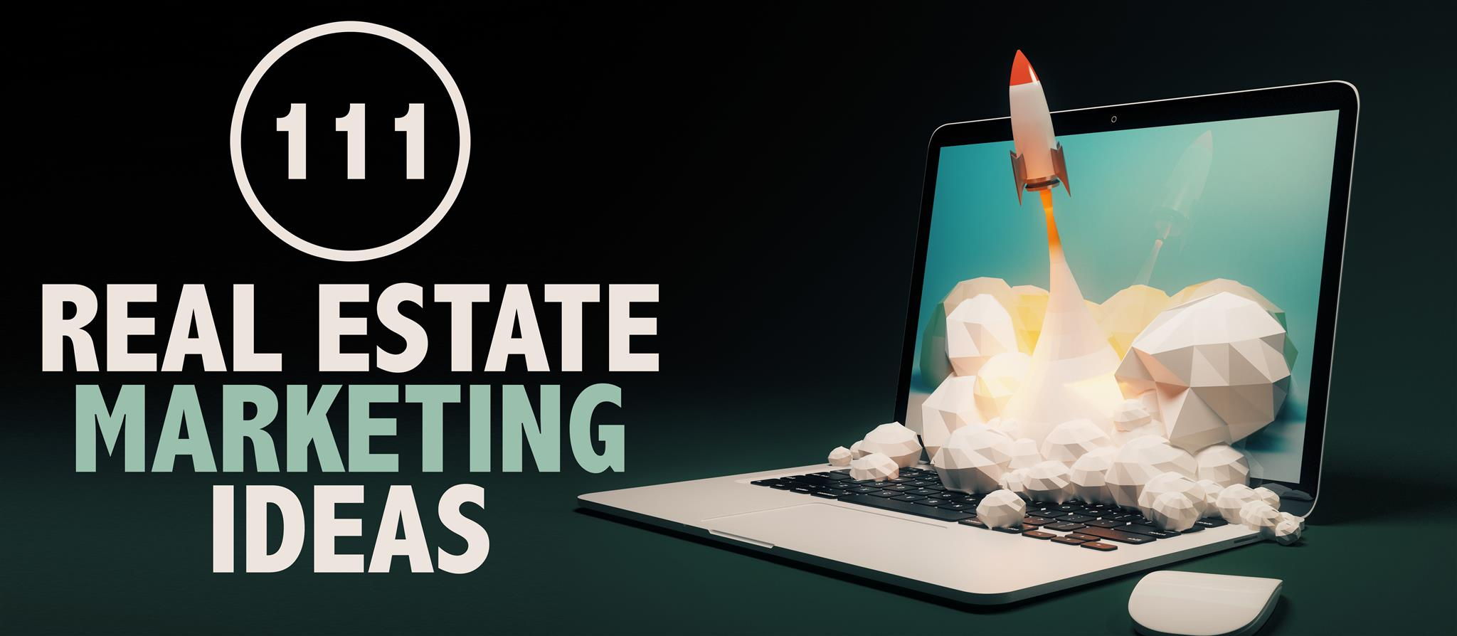 111 real estate marketing ideas that work in 2018